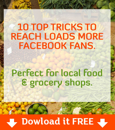 10 Top Tips top reach more facebook fans for grocery shops